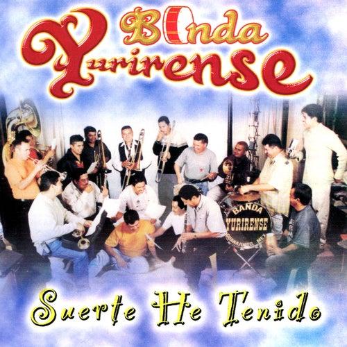 Suerte He Tenido by Banda Yurirense