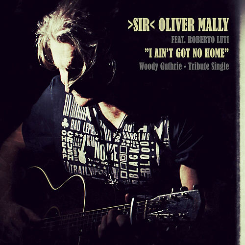 I Ain't Got No Home by Sir Oliver Mally