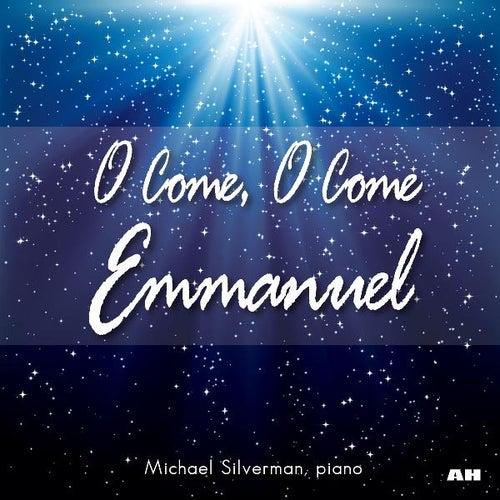 O Come, O Come Emmanuel by Michael Silverman