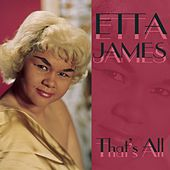 That's All by Etta James