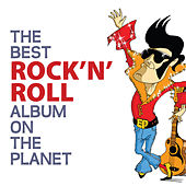 The Best Rock n' Roll Album On The Planet von Various Artists