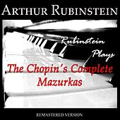 Rubinstein Plays The Chopin's Complete Mazurkas (Remastered Version) by Arthur Rubinstein