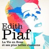 Edith Piaf : La vie en rose et ses plus belles chansons de Edith Piaf