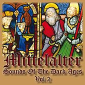 Mittelalter - Sounds of the Dark Ages (Volume 2) by Mittelalter Sound Orchester