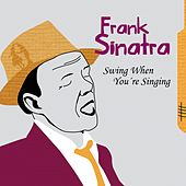 Swing When You're Singing by Frank Sinatra