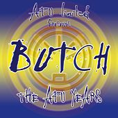 The AFU Years (The Best of Butch) by Butch