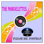 Please Mr. Postman (32 Original Tracks, Remastered) by The Marvelettes