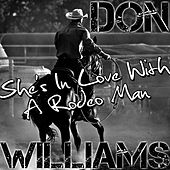 She's In Love With A Rodeo Man von Don Williams