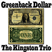 Greenback Dollar de The Kingston Trio