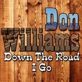 Down The Road I Go von Don Williams