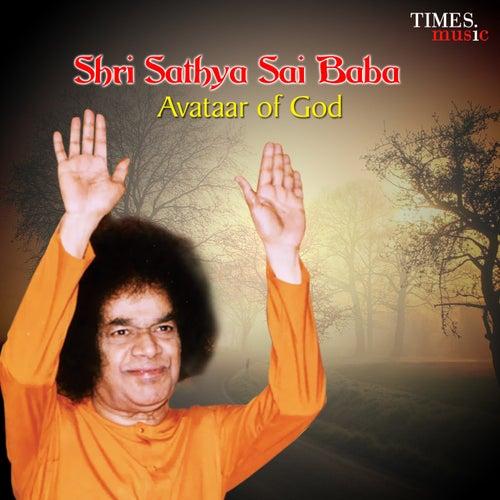 Shri Sathya Sai Baba - Avataar of God by Various Artists