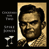 Cocktails For Two de Spike Jones
