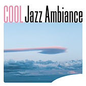 Cool Jazz Ambiance de Various Artists
