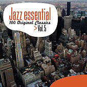 Jazz Essential - 100 Original Classics, Vol.5 by Various Artists