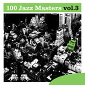 100 Jazz Masters, Vol.3 by Various Artists