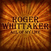 All Of My Life de Roger Whittaker