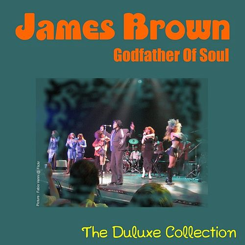 James Brown - Godfather of Soul - The Duluxe Collection by James Brown