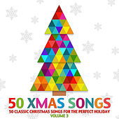 50 Xmas Songs - 50 Classic Christmas Songs for the Perfect Holiday, Vol. 3 von Various Artists