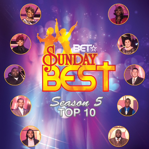 BET Sunday Best Season 5 Top 10 by Various Artists