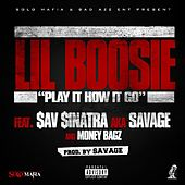 Play It How It Go (feat. Savage & Money Bagz) von Boosie Badazz