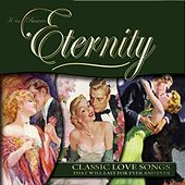 Eternity - Classic Love Songs That Last For Ever And Ever by Various Artists