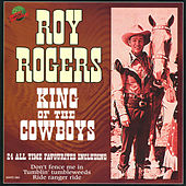 Roy Rogers - King Of The Cowboys by Roy Rogers