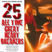 25 All Time Great Heart Breakers de Various Artists
