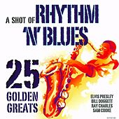 A Shot Of Rhythm 'N' Blues - 25 Golden Greats by Various Artists