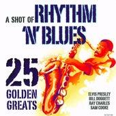 A Shot Of Rhythm 'N' Blues - 25 Golden Greats von Various Artists