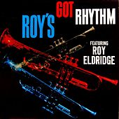 Roy's Got Rhythm by Roy Eldridge