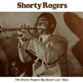 Big Band Live 1953 di Shorty Rogers
