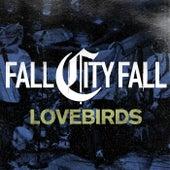 Lovebirds by Fall City Fall
