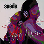 Head Music (Remastered) [Deluxe Edition] by Suede (UK)