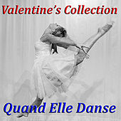 Valentine's Collection - Quand elle danse by Various Artists