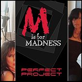 M is for Madness by Perfect Project
