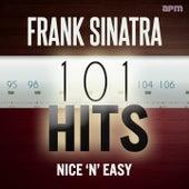 Frank Sinatra: 101 Hits - Nice 'n' Easy by Frank Sinatra