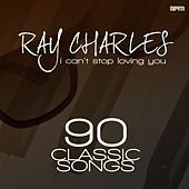 I Can't Stop Loving You - 90 Classic Songs von Ray Charles