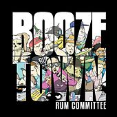 Boozetown by Rum Committee