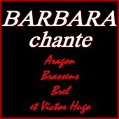 Barbara chante Aragon, Brassens, Brel et Victor Hugo (Remastered) de Barbara