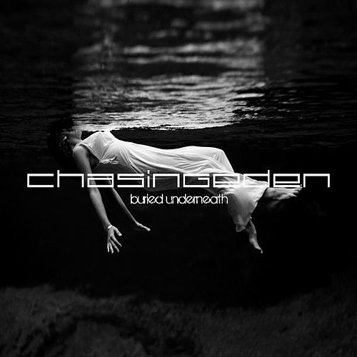 Buried Underneath by Chasing Eden