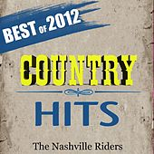 Country Hits 2012: Best of by The Nashville Riders
