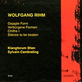 Rihm: Gejagte Form, Verborgene Formen, Chiffre I & Silence To Be Beaten by Marino Formenti