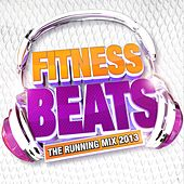 Fitness Beats - The Running Mix 2013 by Various Artists