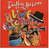 Alive and Lickin' von Dan Hicks