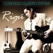 Contigo Quiero Estar - Single by Rigú
