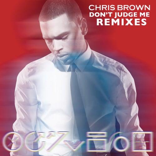 Don't Judge Me Remixes by Chris Brown