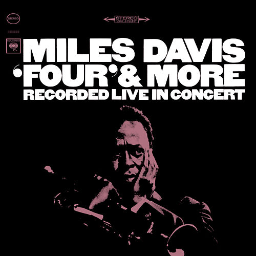 Four & More: Recorded Live In Concert by Miles Davis