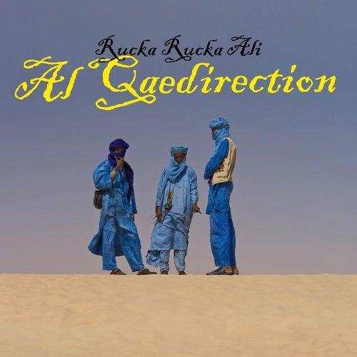 Al Qaedirection by Rucka Rucka Ali