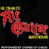 Ultimate Air Guitar Anthems di Chords Of Chaos