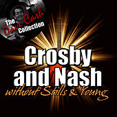 Crosby & Nash Without Stills & Young - [The Dave Cash Collection] de Crosby & Nash